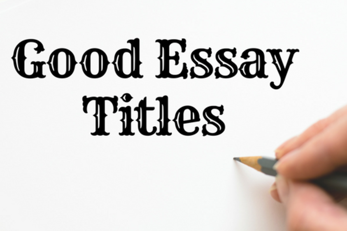 Content good essay titles